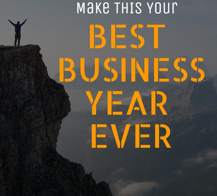 Tips for Having the Best Business Year Ever