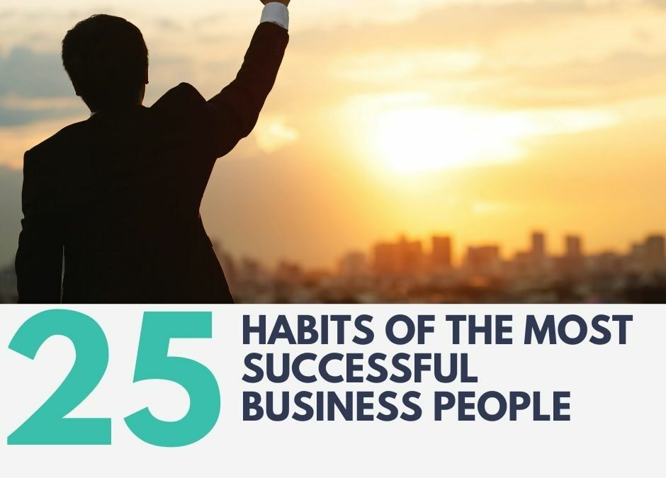 25 Habits of the Most Successful Business People